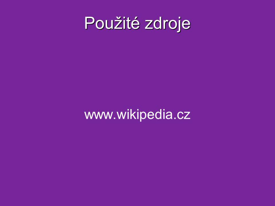 Použité zdroje www.wikipedia.cz