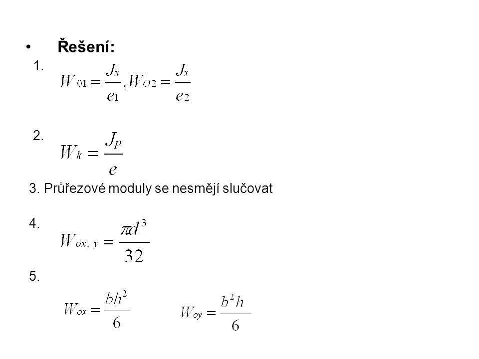 Řešení: 1. 2. 3. Průřezové moduly se nesmějí slučovat 4. 5.