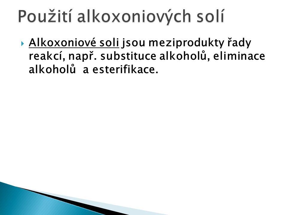Použití alkoxoniových solí