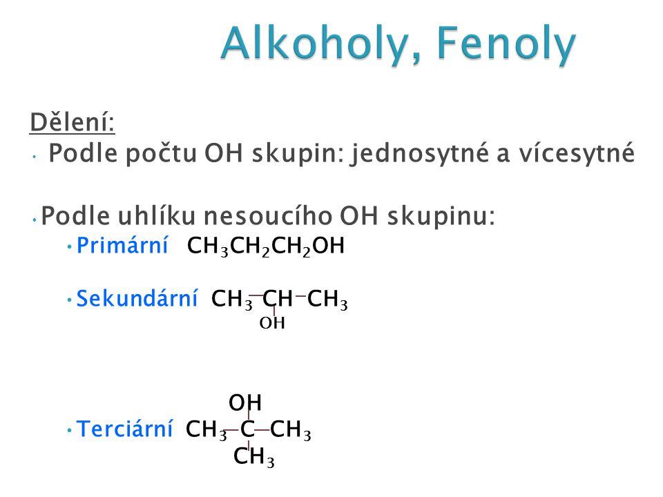 Alkoholy, Fenoly Podle uhlíku nesoucího OH skupinu: Dělení: