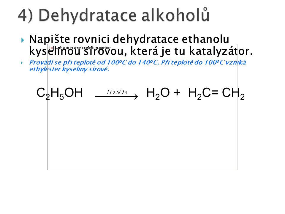4) Dehydratace alkoholů