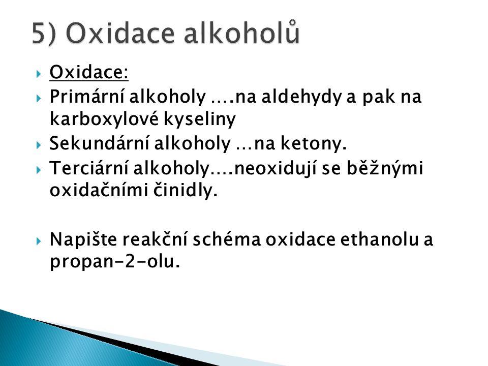 5) Oxidace alkoholů Oxidace: