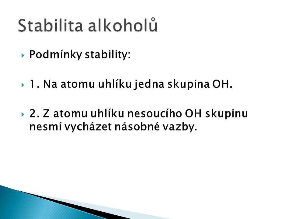 Stabilita alkoholů Podmínky stability: