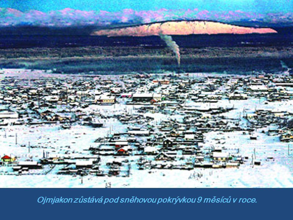 Ojmjakon zůstává pod sněhovou pokrývkou 9 měsíců v roce.