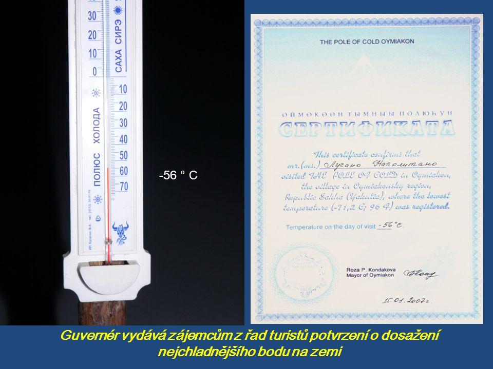 -56 ° C Guvernér vydává zájemcům z řad turistů potvrzení o dosažení nejchladnějšího bodu na zemi