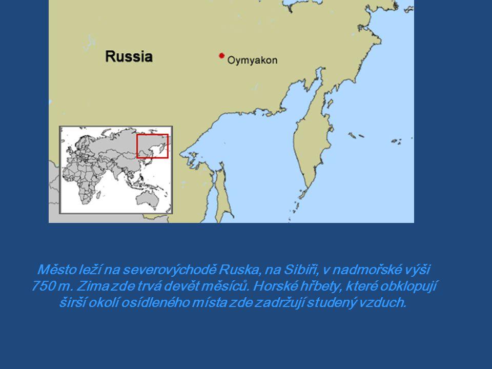 Město leží na severovýchodě Ruska, na Sibiři, v nadmořské výši 750 m
