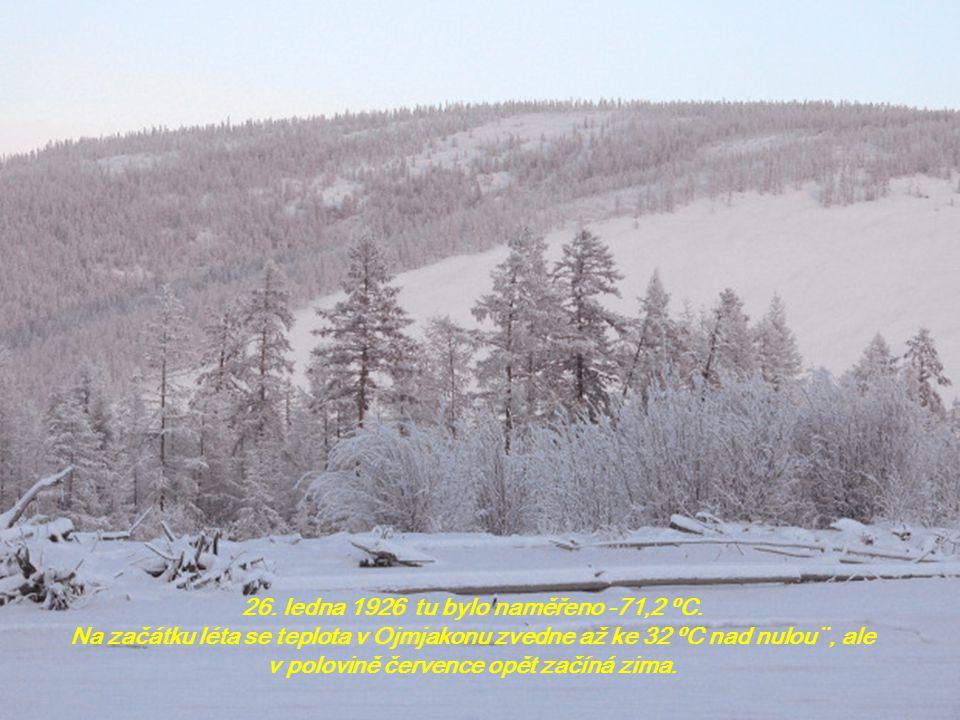 26. ledna 1926 tu bylo naměřeno -71,2 ºC.