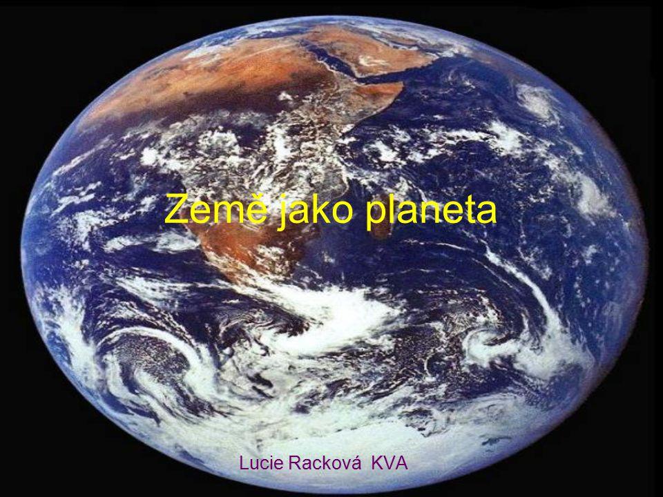 Země jako planeta Lucie Racková KVA