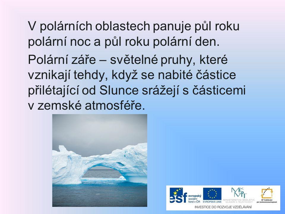 V polárních oblastech panuje půl roku polární noc a půl roku polární den.