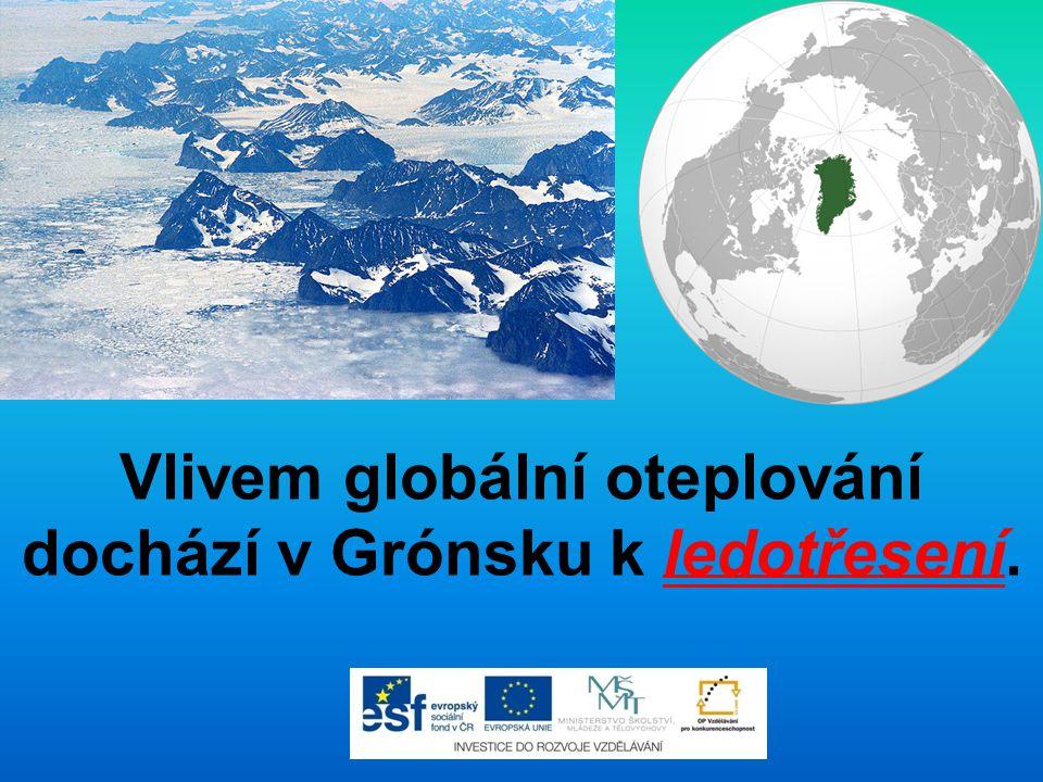 Vlivem globální oteplování dochází v Grónsku k ledotřesení.