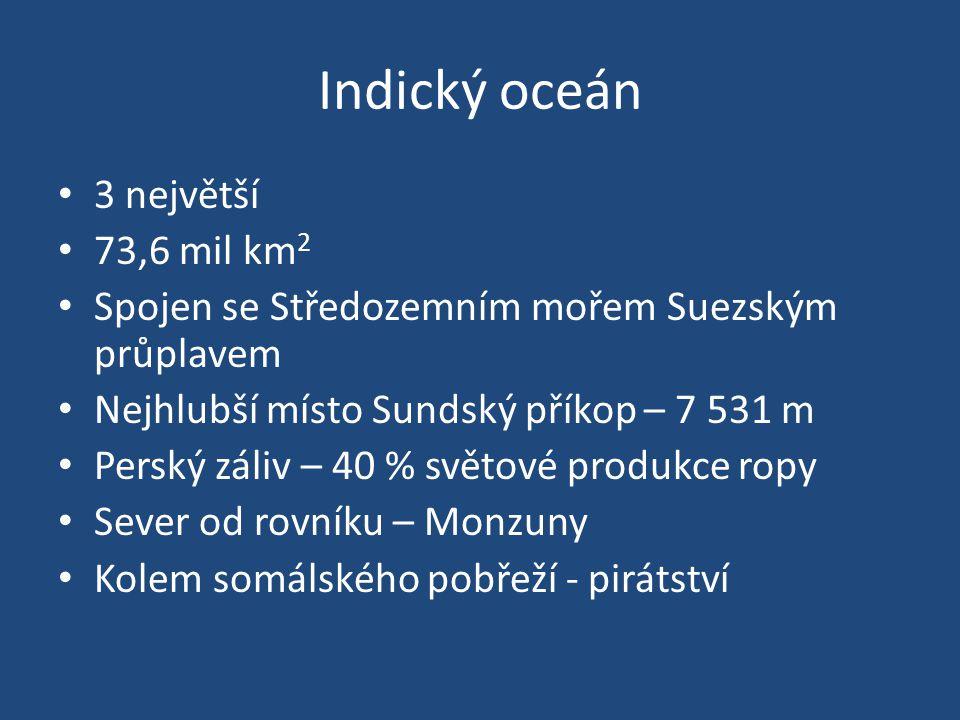 Indický oceán 3 největší 73,6 mil km2