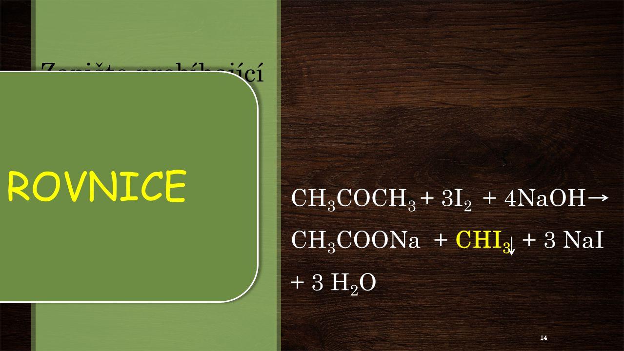 Zapište probíhající děj rovnicí!