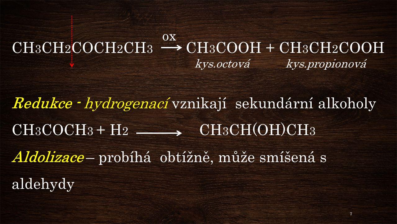 CH3CH2COCH2CH3 CH3COOH + CH3CH2COOH