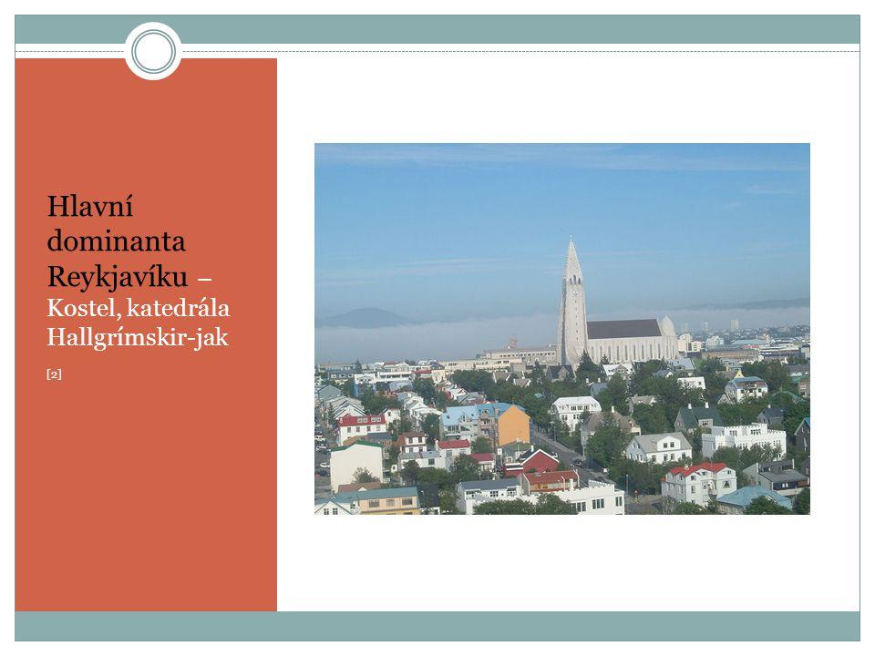 Hlavní dominanta Reykjavíku – Kostel, katedrála Hallgrímskir-jak