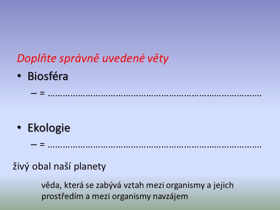 Doplňte správně uvedené věty Biosféra