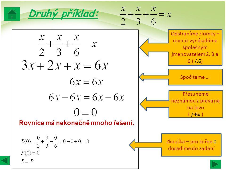Druhý příklad: Rovnice má nekonečně mnoho řešení.