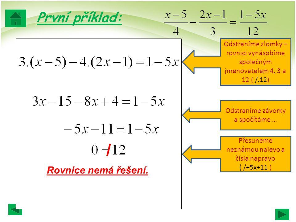 / První příklad: Rovnice nemá řešení.