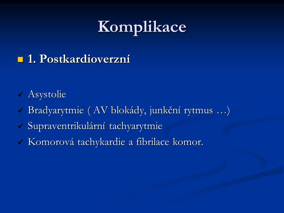 Komplikace 1. Postkardioverzní Asystolie