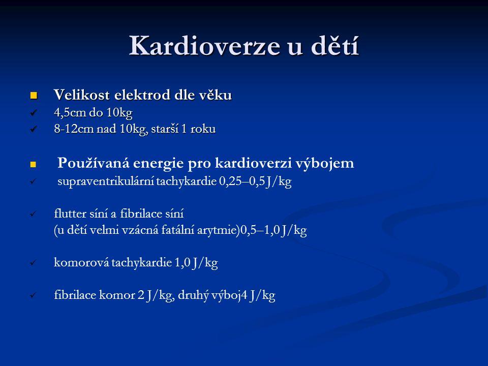 Kardioverze u dětí Velikost elektrod dle věku 4,5cm do 10kg