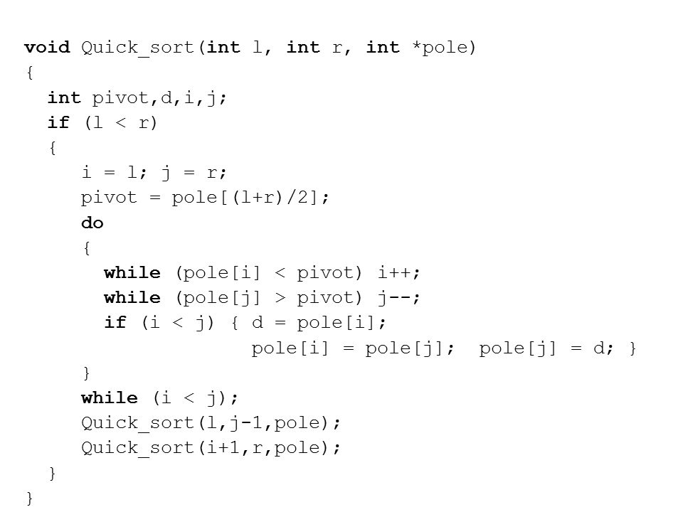 void Quick_sort(int l, int r, int *pole)