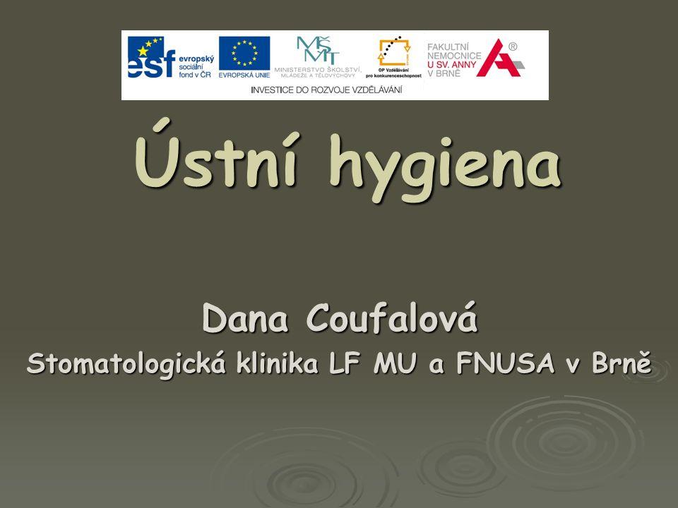 Dana Coufalová Stomatologická klinika LF MU a FNUSA v Brně