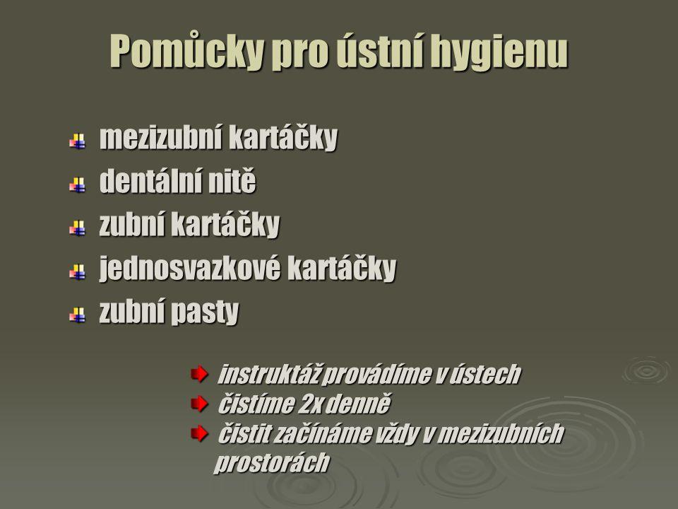 Pomůcky pro ústní hygienu