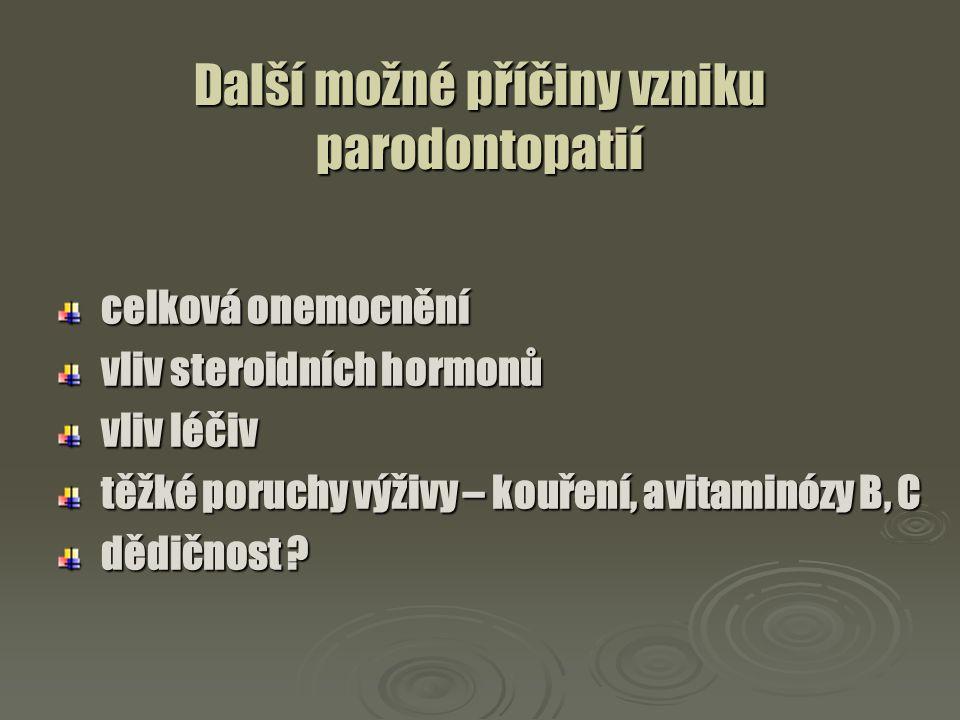 Další možné příčiny vzniku parodontopatií