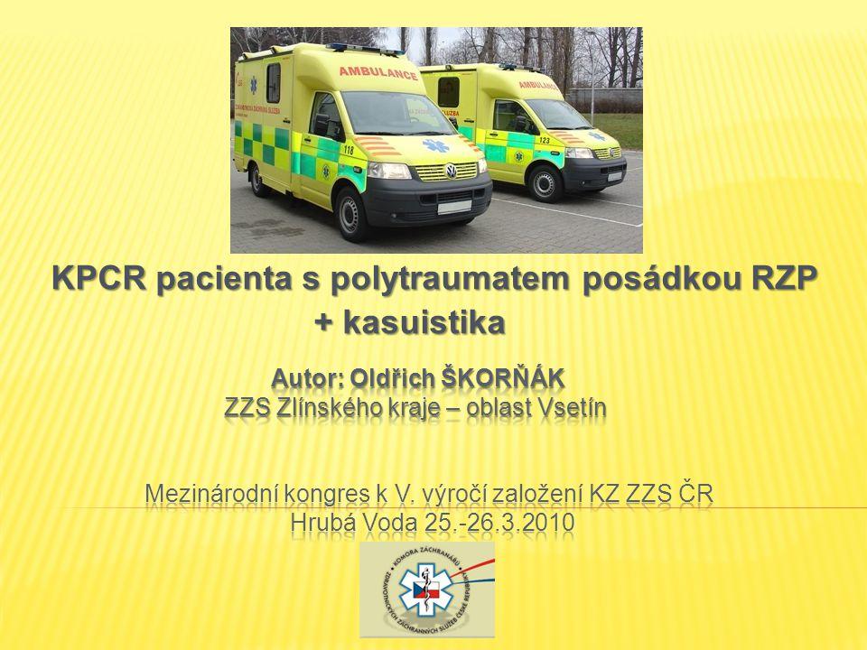 KPCR pacienta s polytraumatem posádkou RZP + kasuistika