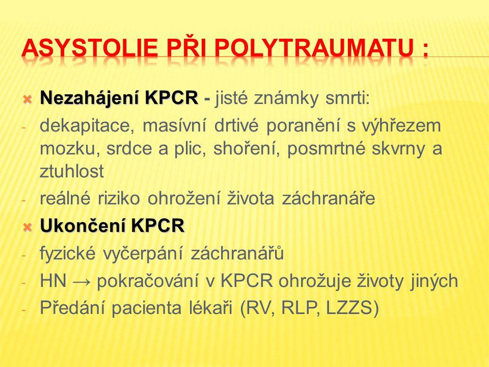 asystoliE při polytraumatu :