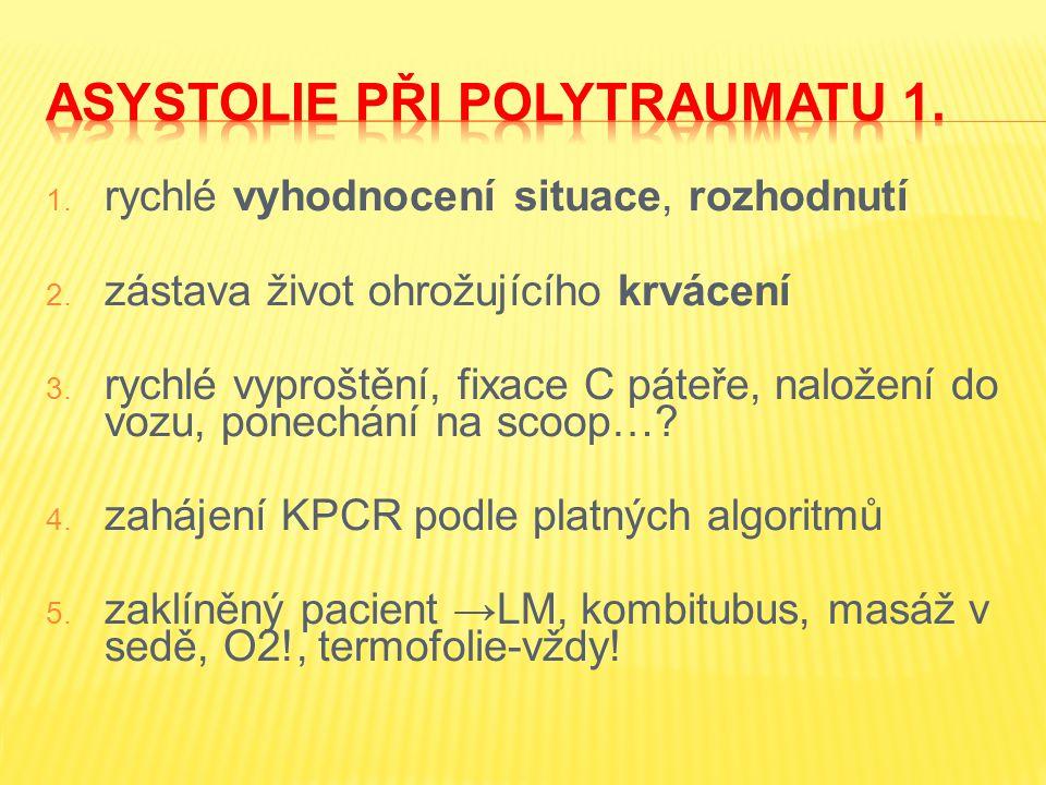 Asystolie při polytraumatU 1.