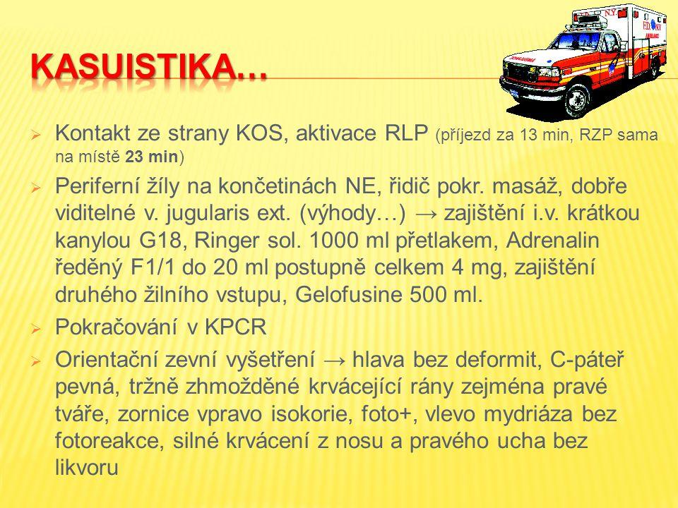 KASUISTIKA… Kontakt ze strany KOS, aktivace RLP (příjezd za 13 min, RZP sama na místě 23 min)