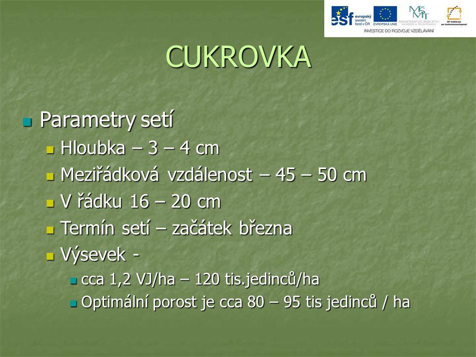 CUKROVKA Parametry setí Hloubka – 3 – 4 cm