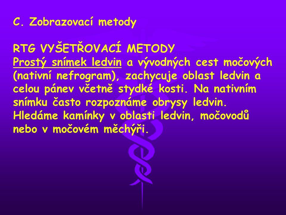 C. Zobrazovací metody RTG VYŠETŘOVACÍ METODY.