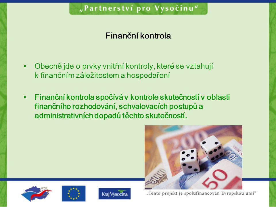 Finanční kontrola Obecně jde o prvky vnitřní kontroly, které se vztahují k finančním záležitostem a hospodaření.