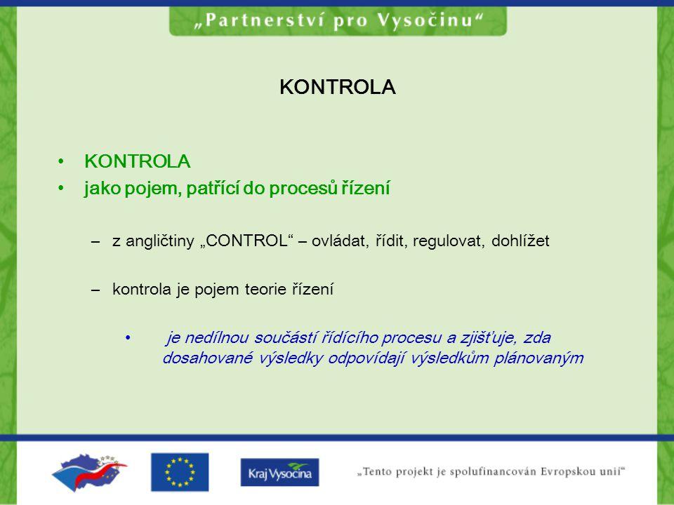 KONTROLA KONTROLA jako pojem, patřící do procesů řízení