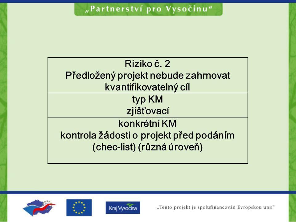 Předložený projekt nebude zahrnovat kvantifikovatelný cíl typ KM