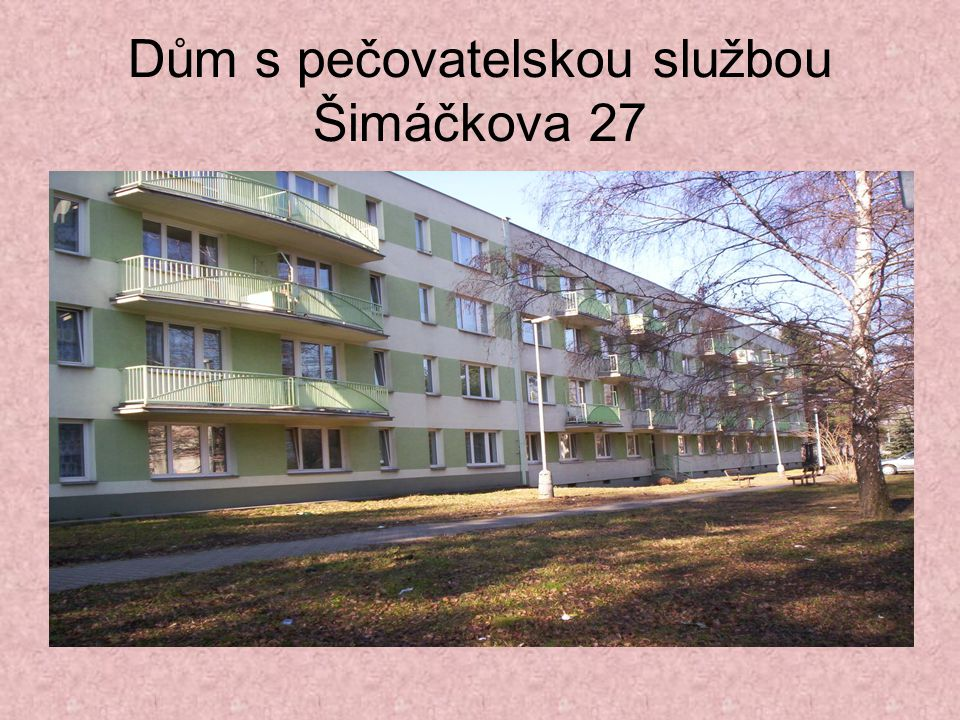 Dům s pečovatelskou službou Šimáčkova 27