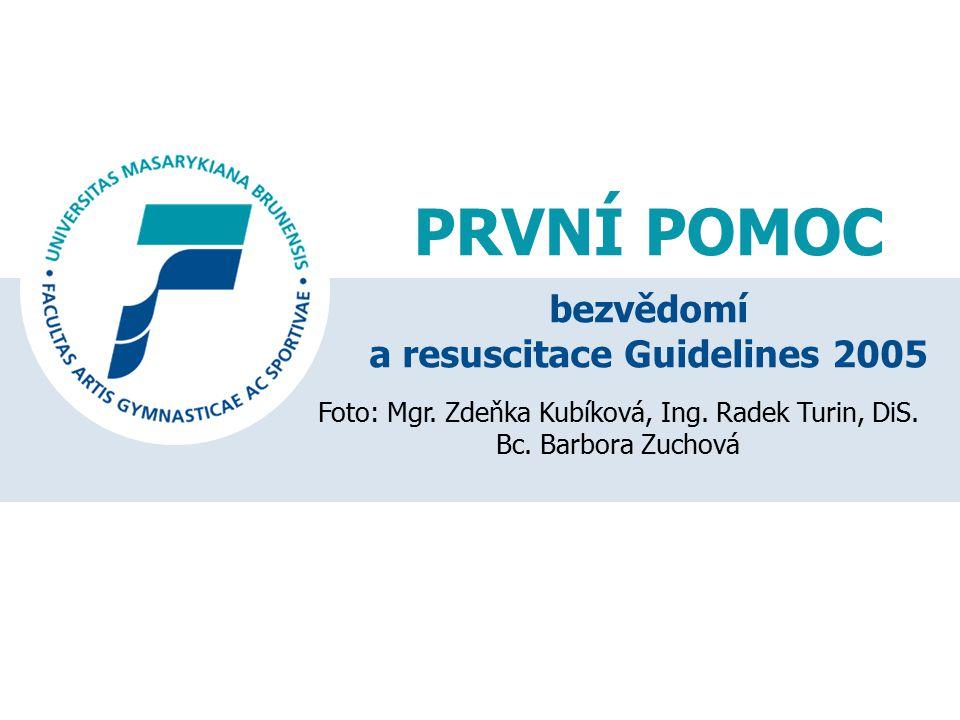 bezvědomí a resuscitace Guidelines 2005