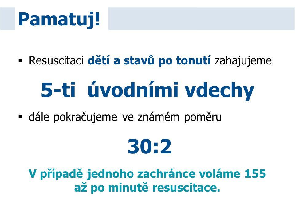 V případě jednoho zachránce voláme 155 až po minutě resuscitace.