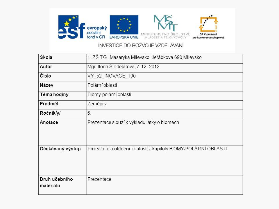 Škola 1. ZŠ T.G. Masaryka Milevsko, Jeřábkova 690,Milevsko. Autor. Mgr. Ilona Šindelářová, 7. 12. 2012.
