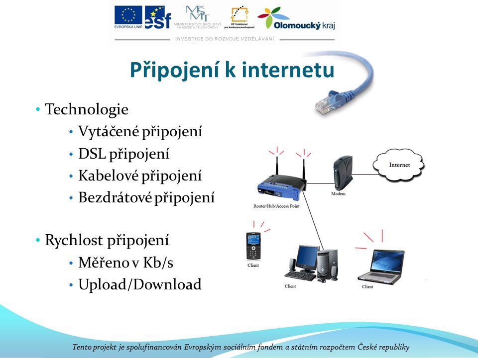Připojení k internetu Technologie Rychlost připojení