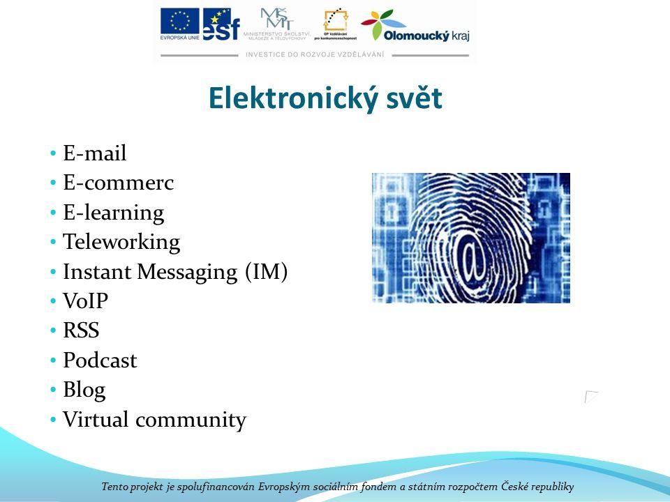 Elektronický svět E-mail E-commerc E-learning Teleworking