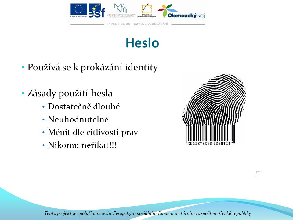 Heslo Používá se k prokázání identity Zásady použití hesla
