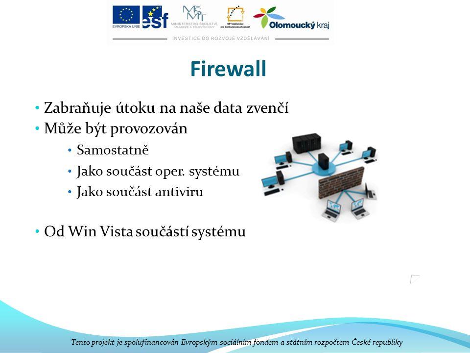 Firewall Zabraňuje útoku na naše data zvenčí Může být provozován