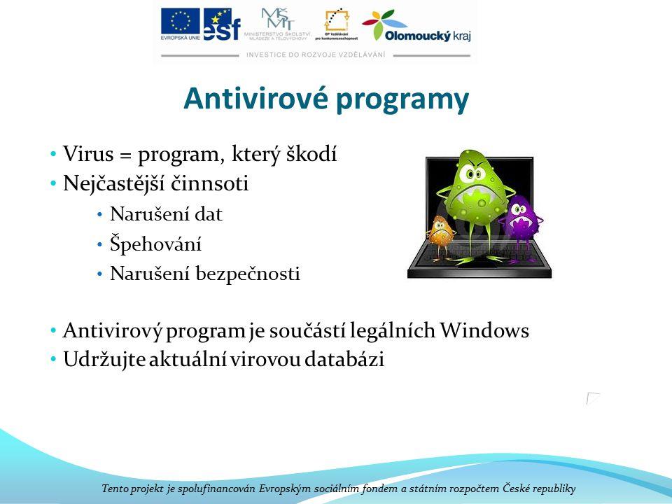 Antivirové programy Virus = program, který škodí Nejčastější činnsoti