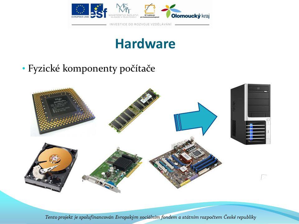 Hardware Fyzické komponenty počítače