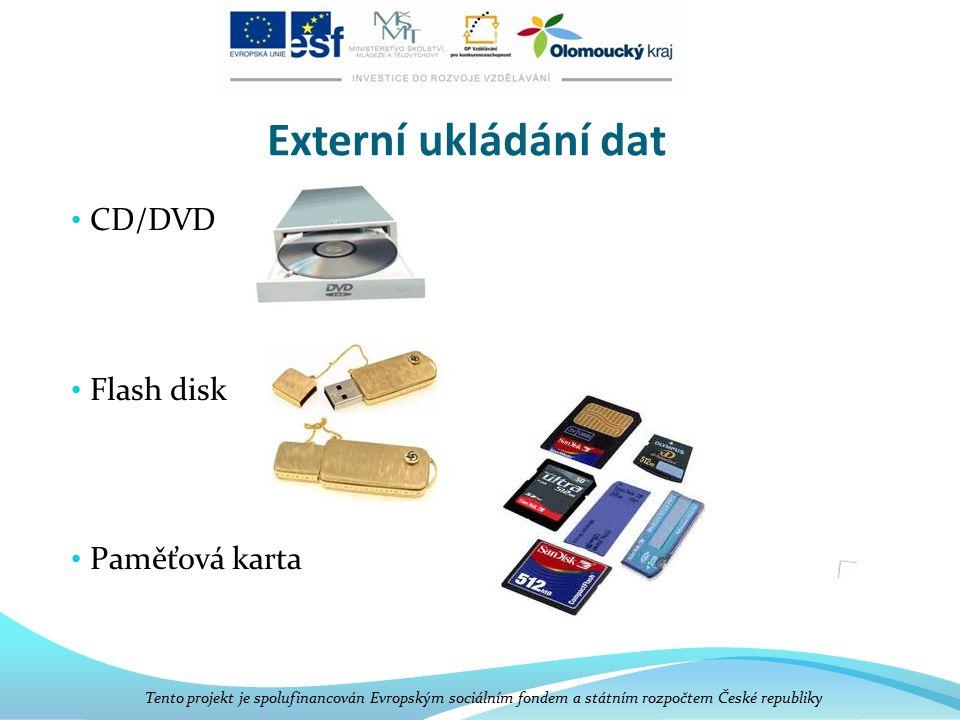 Externí ukládání dat CD/DVD Flash disk Paměťová karta