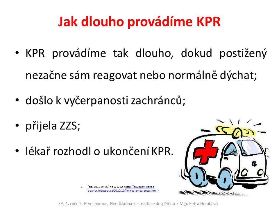 Jak dlouho provádíme KPR