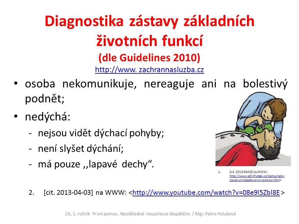 Diagnostika zástavy základních životních funkcí (dle Guidelines 2010) http://www. zachrannasluzba.cz
