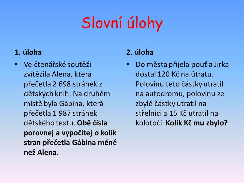 Slovní úlohy 1. úloha 2. úloha